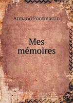 Mes Memoires af Armand Pontmartin