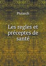 Les Regles Et Preceptes de Sante af Plutarch, Jacques Amyot