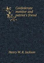 Confederate monitor and patriot's friend af Henry W. R. Jackson