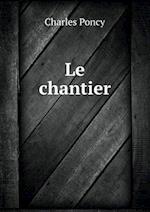 Le Chantier af Charles Poncy