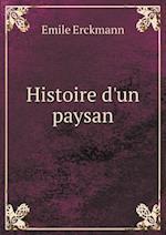 Histoire D'Un Paysan af Emile Erckmann