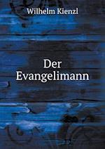 Der Evangelimann af Wilhelm Kienzl