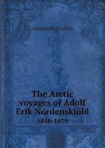 The Arctic voyages of Adolf Erik Nordenskiöld 1858-1879