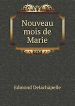 Nouveau Mois de Marie af Edmond Delachapelle