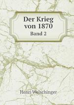 Der Krieg Von 1870 Band 2 af Henri Welschinger