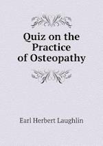 Quiz on the Practice of Osteopathy af Earl Herbert Laughlin