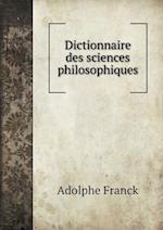Dictionnaire Des Sciences Philosophiques af Adolphe Franck