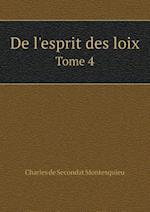 de L'Esprit Des Loix Tome 4 af Charles De Secondat Montesquieu