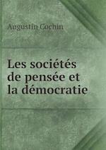 Les Societes de Pensee Et La Democratie af Augustin Cochin