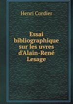 Essai Bibliographique Sur Les Uvres D'Alain-Rene Lesage af Henri Cordier