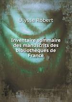 Inventaire Sommaire Des Manuscrits Des Bibliotheques de France af Ulysse Robert