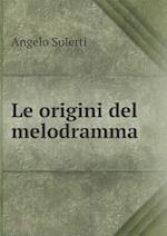 Le Origini del Melodramma af Angelo Solerti