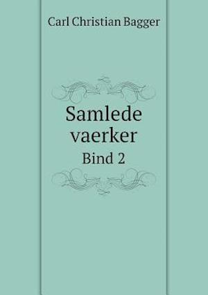 Samlede Vaerker Bind 2 Pdf Download Carl Christian Bagger