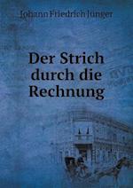 Der Strich Durch Die Rechnung af Johann Friedrich Junger