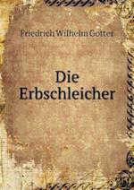 Die Erbschleicher af Friedrich Wilhelm Gotter