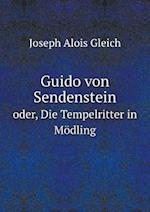 Guido Von Sendenstein Oder, Die Tempelritter in Modling