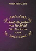 Elisabeth Grafin Von Hochfeld Oder, Kabalen Der Vorzeit