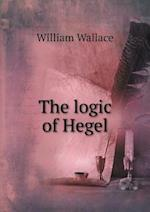 The Logic of Hegel af William Wallace