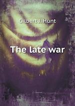 The late war af Gilbert J. Hunt