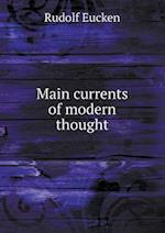 Main Currents of Modern Thought af Rudolf Eucken