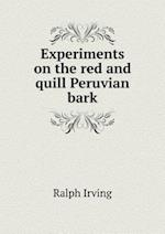 Experiments on the red and quill Peruvian bark