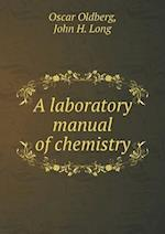 A Laboratory Manual of Chemistry af Oscar Oldberg