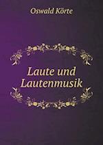 Laute Und Lautenmusik af Oswald Korte