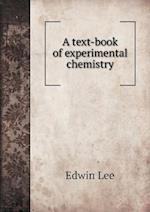 A Text-Book of Experimental Chemistry af Edwin Lee