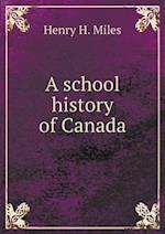 A School History of Canada af Henry H. Miles