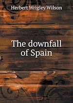 The Downfall of Spain af Herbert Wrigley Wilson