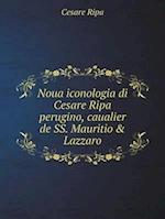 Noua Iconologia Di Cesare Ripa Perugino, Caualier de SS. Mauritio & Lazzaro af Cesare Ripa