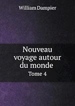 Nouveau Voyage Autour Du Monde Tome 4