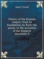 History of the Russian Empire af Henry Tyrrell