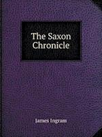 The Saxon Chronicle af James Ingram