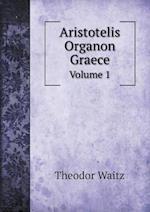 Aristotelis Organon Graece Volume 1 af Theodor Waitz