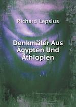 Denkmaler Aus Agypten Und Athiopien af Richard Lepsius