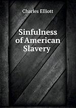 Sinfulness of American Slavery af Charles Elliott