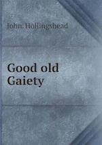 Good Old Gaiety af John Hollingshead