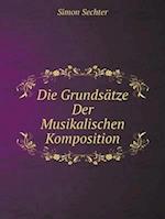 Die Grundsatze Der Musikalischen Komposition af Simon Sechter