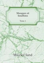 Masques Et Bouffons Tome 1 af Maurice Sand