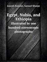 Egypt, Nubia, and Ethiopia Illustrated by One Hundred Stereoscopic Photographs af Joseph Bonomi