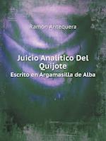 Juicio Analitico del Quijote Escrito En Argamasilla de Alba af Ramon Antequera