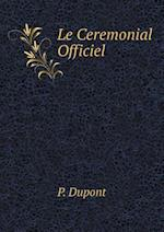 Le Ceremonial Officiel af P. DuPont