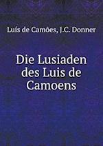 Die Lusiaden Des Luis de Camoens af Luis De Camoes