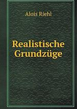 Realistische Grundzuge af Alois Riehl