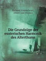 Die Grundzuge Der Esoterischen Harmonik Des Alterthums af Albert Von Thimus, Richard Hasenclever