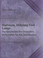 Hartman, Duhring Und Lange Zur Geschichte Der Deutschen Philosophie Im XIX. Jahrhundert af Hans Vaihinger