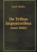 de Tribus Impostoribus Anno MDIIC af Emil Weller