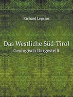 Das Westliche Sud-Tirol Geologisch Dargestellt af Richard Lepsius