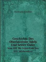 Geschichte Des Oberlausitzer Adels Und Seiner Guter Vom XIII. Bis Gegen Ende Des XVI. Jahrhunderts af Hermann Knothe